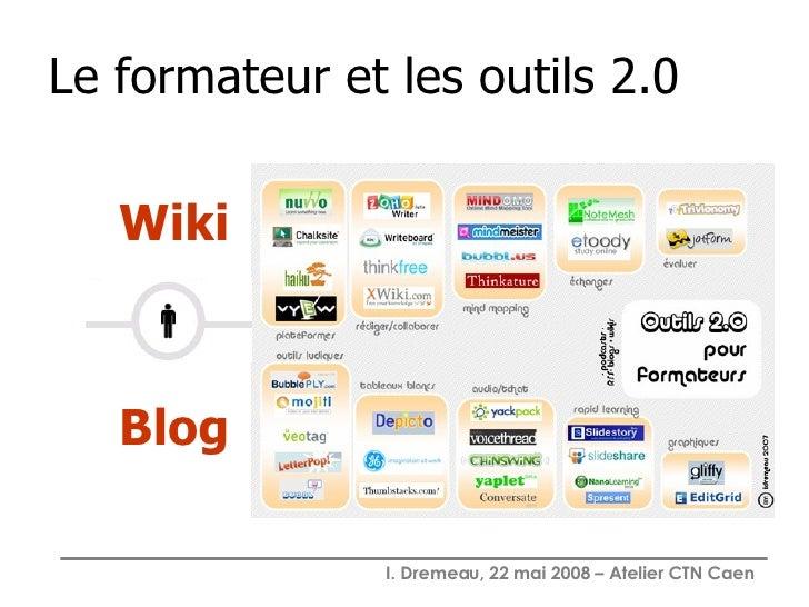 Le formateur et les outils 2.0 Wiki Blog