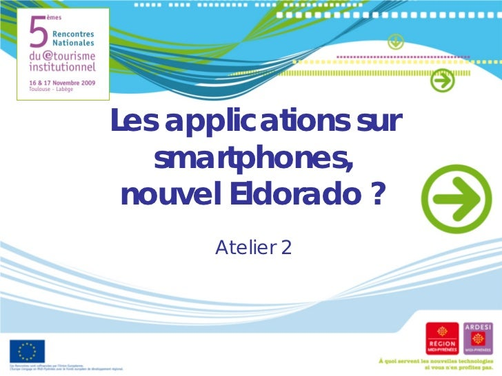 Les applications sur   smartphones, nouvel Eldorado ?       Atelier 2