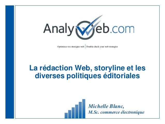Optimisez vos stratégies web |Double-check your web strategies La rédaction Web, storyline et les diverses politiques édit...