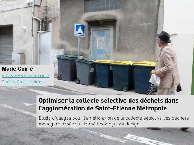Marie Coiriéhttp://www.mariecoirie.frContact@mariecoirie.fr                   Optimiser la collecte sélective des déchets ...