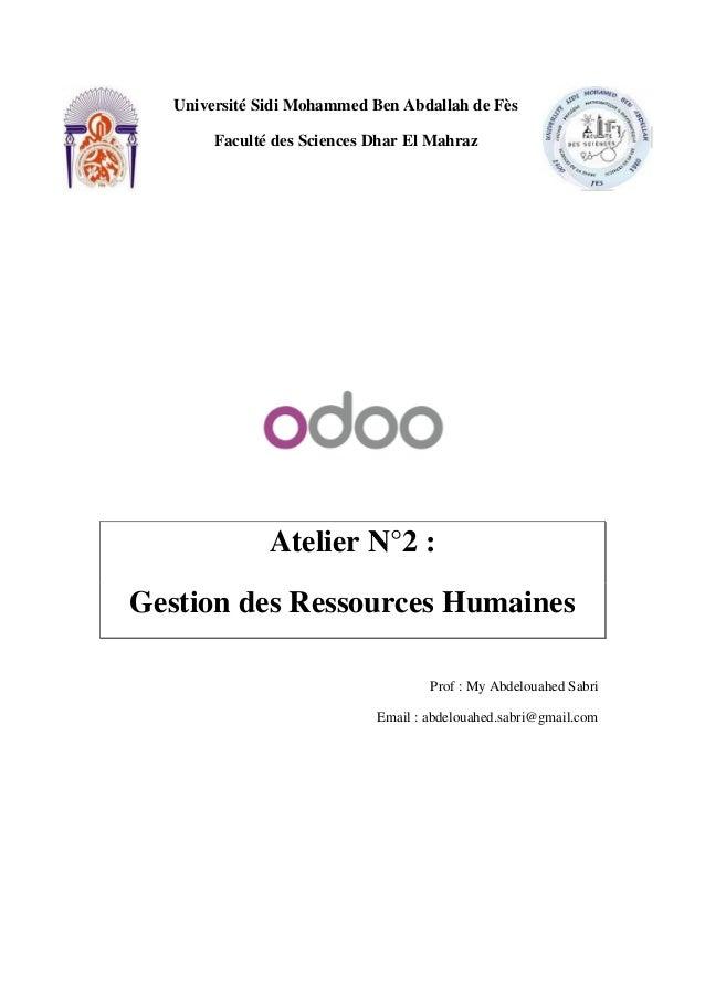 Université Sidi Mohammed Ben Abdallah de Fès Faculté des Sciences Dhar El Mahraz Atelier N°2 : Gestion des Ressources Huma...