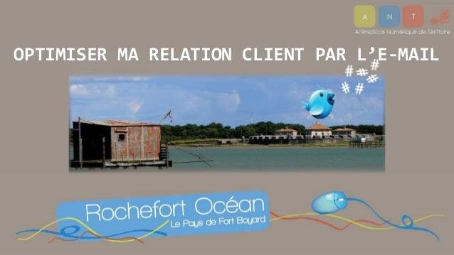 OPTIMISER MA RELATION CLIENT PAR L'E-MAIL