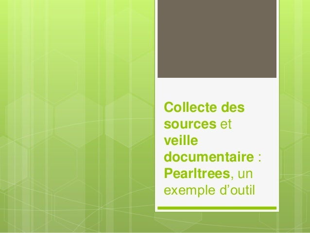 Collecte des sources et veille documentaire : Pearltrees, un exemple d'outil
