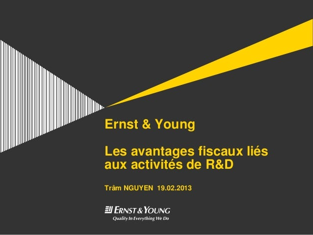 Ernst & YoungLes avantages fiscaux liésaux activités de R&DTrâm NGUYEN 19.02.2013