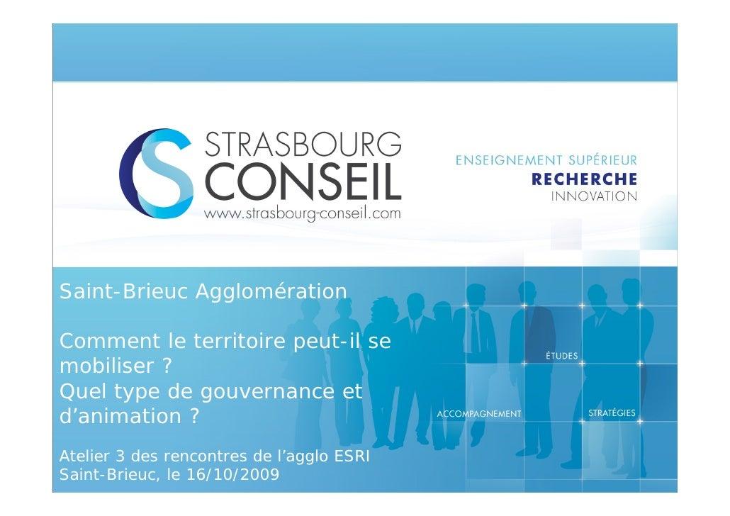 Saint-Brieuc Agglomération  Comment le territoire peut-il se mobiliser ? Quel type de gouvernance et d'animation ? Atelier...