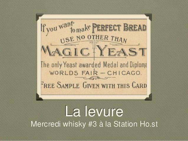 La levure Mercredi whisky #3 à la Station Ho.st