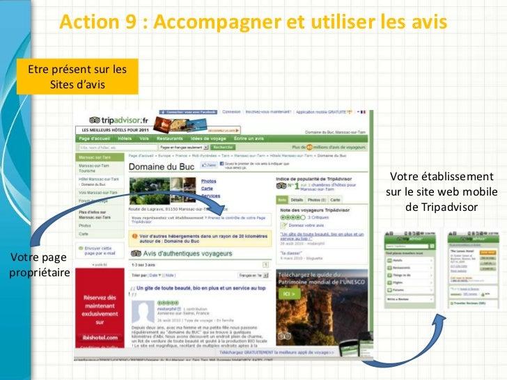 Action 9 : Accompagner et utiliser les avis   Etre présent sur les       Sites d'avis                                     ...