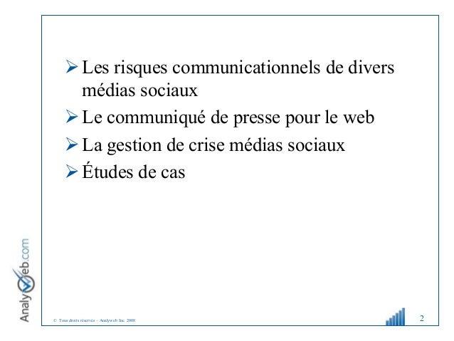 © Tous droits réservés – Analyweb Inc. 2008 Les risques communicationnels de divers médias sociaux Le communiqué de pres...