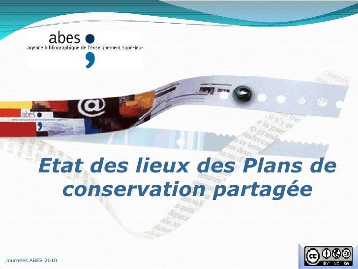Etat des lieux des Plans de conservation partagée Journées ABES 2010