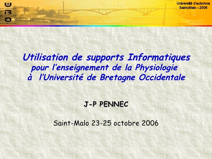 Utilisation de supports Informatiques pour l'enseignement de la Physiologie  à  l'Université de Bretagne Occidentale J-P P...