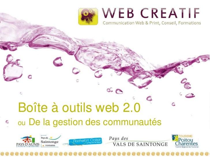 Boîte à outils web 2.0ou   De la gestion des communautés