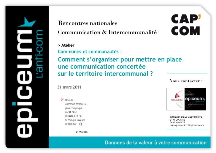 <ul><li>Rencontres nationales  </li></ul><ul><li>Communication & Intercommunalité </li></ul><ul><ul><li>> Atelier </li></u...