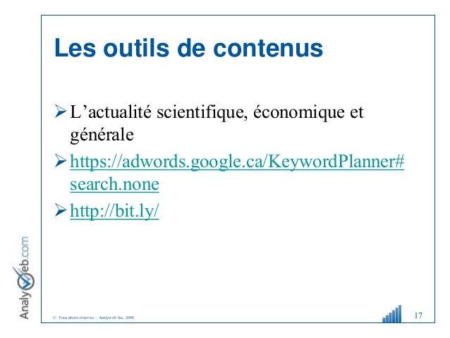 © Tous droits réservés – Analyweb Inc. 2008 Les outils de contenus L'actualité scientifique, économique et générale http...