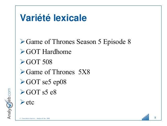 © Tous droits réservés – Analyweb Inc. 2008 Variété lexicale Game of Thrones Season 5 Episode 8 GOT Hardhome GOT 508 G...
