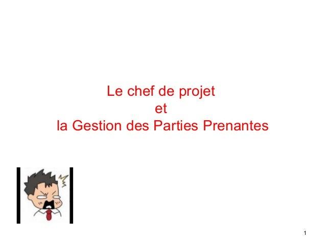 Le chef de projet et la Gestion des Parties Prenantes 1