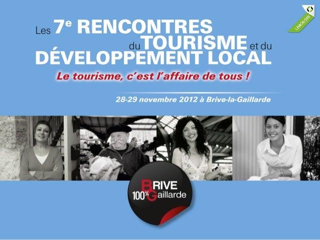Marque territoriale,        les secrets de l'attractivité          TOURISME ET ATTRACTIVITE?   Le tourisme : outil de déve...
