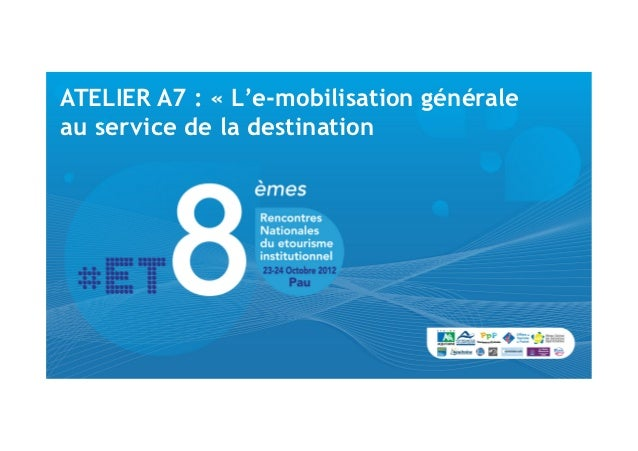 ATELIER A7 : «L'e-mobilisation généraleau service de la destination