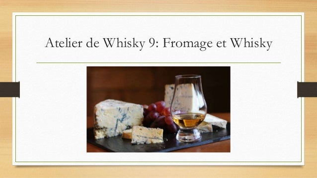 Atelier de Whisky 9: Fromage et Whisky