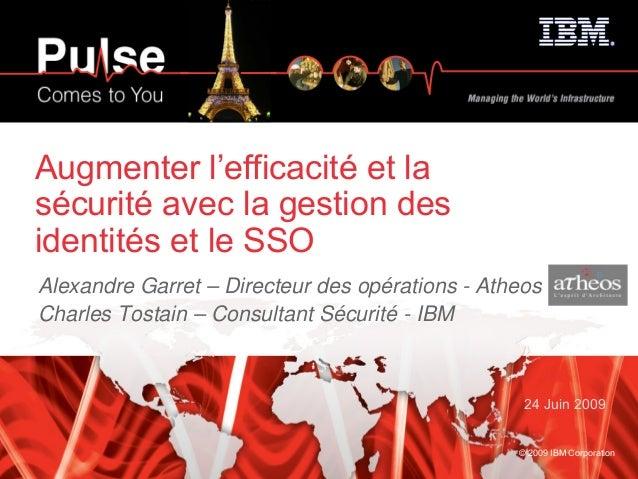 Augmenter l'efficacité et la sécurité avec la gestion des identités et le SSO Alexandre Garret – Directeur des opérations ...