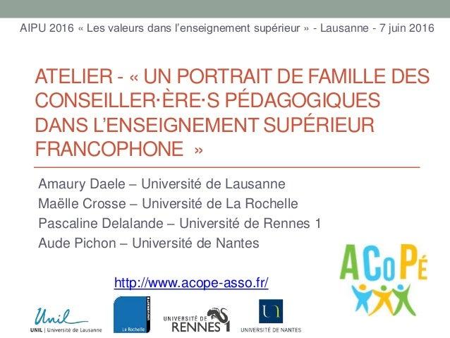 ATELIER - « UN PORTRAIT DE FAMILLE DES CONSEILLER·ÈRE·S PÉDAGOGIQUES DANS L'ENSEIGNEMENT SUPÉRIEUR FRANCOPHONE » Amaury Da...