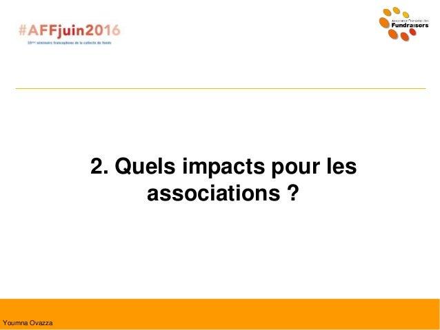 2. Quels impacts pour les associations ? Youmna Ovazza