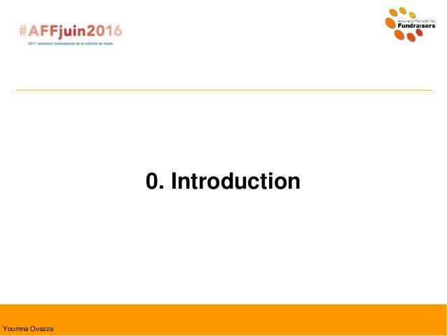0. Introduction Youmna Ovazza