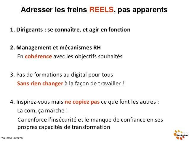 Adresser les freins REELS, pas apparents 1. Dirigeants : se connaître, et agir en fonction 2. Management et mécanismes RH ...