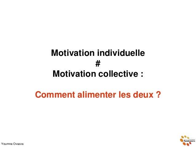 Motivation individuelle # Motivation collective : Comment alimenter les deux ? Youmna Ovazza vivrelivre19.over-blog.com