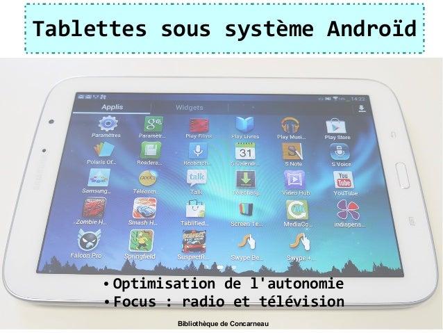 Tablettes sous système Androïd ● Optimisation de l'autonomie ● Focus : radio et télévision Bibliothèque de Concarneau