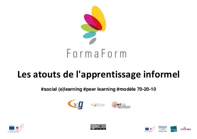 Les atouts de l'apprentissage informel #social (e)learning #peer learning #modèle 70-20-10