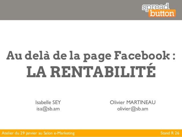 Au delà de la page Facebook :             LA RENTABILITÉ                   Isabelle SEY              Olivier MARTINEAU    ...
