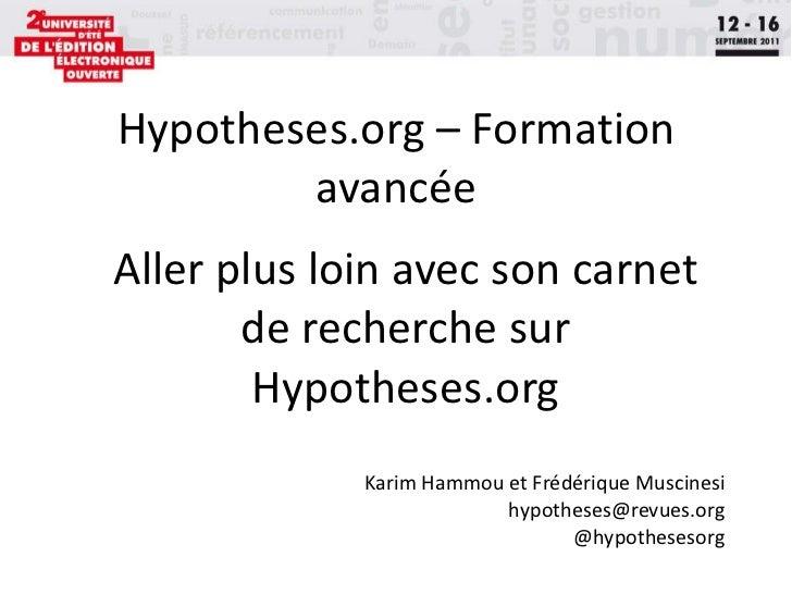 Hypotheses.org – Formation avancée Aller plus loin avec son carnet de recherche sur Hypotheses.org Karim Hammou et Frédéri...