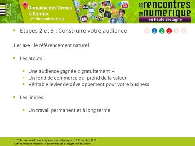  Etapes 2 et 3 : Construire votre audience  4  1 er axe : le référencement naturel  Les atouts :  Une audience gagnée «...