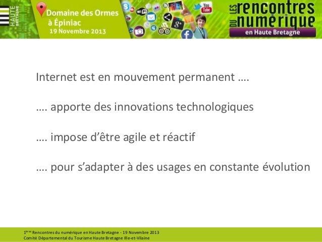 Internet est en mouvement permanent …. …. apporte des innovations technologiques …. impose d'être agile et réactif  …. pou...