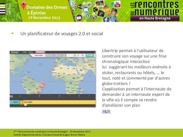   Un planificateur de voyages 2.0 et social Libertrip permet à l'utilisateur de construire son voyage sur une frise chron...