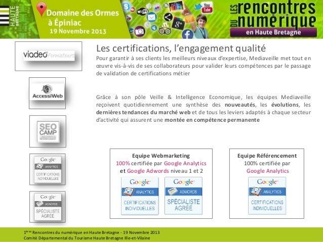 Les certifications, l'engagement qualité Pour garantir à ses clients les meilleurs niveaux d'expertise, Mediaveille met to...