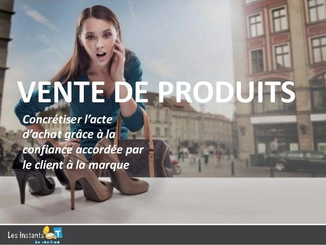 • Je propose des nouveaux produits sur mon site • Je crée des offres exclusives sur Facebook Exemple d'actions…