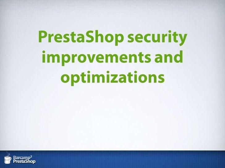 PrestaShop securityimprovements and optimizations<br />