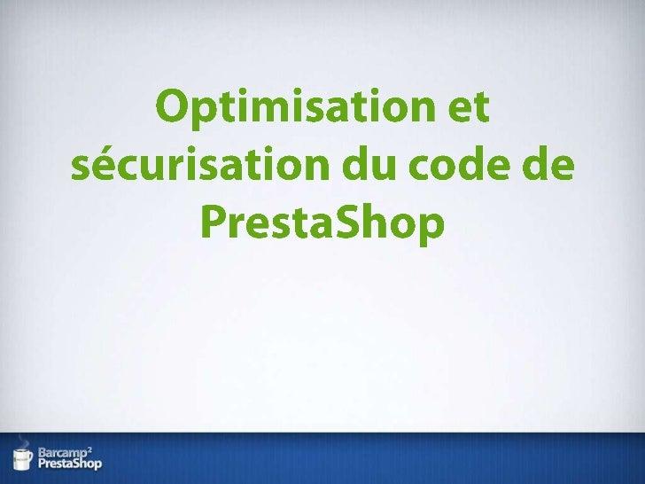 Optimisation et sécurisation du code de PrestaShop<br />