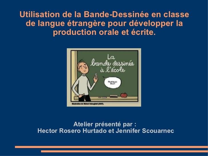 Utilisation de la Bande-Dessinée en classe de langue étrangère pour développer la production orale et écrite. Atelier prés...