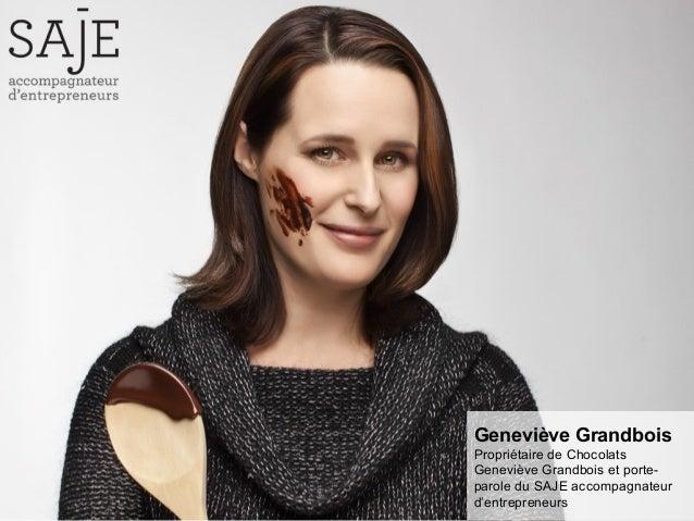 Geneviève Grandbois Propriétaire de Chocolats Geneviève Grandbois et porteparole du SAJE accompagnateur d'entrepreneurs