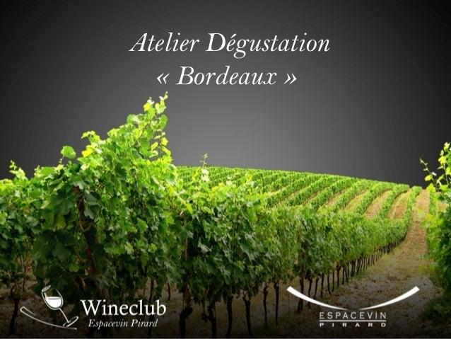 Atelier Dégustation « Bordeaux »