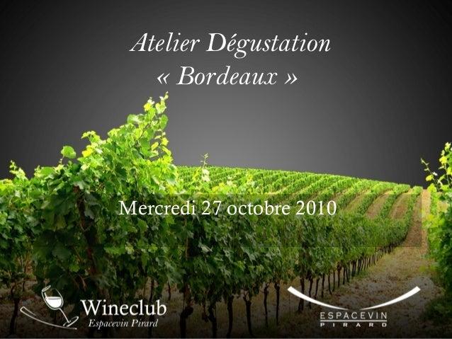 Atelier Dégustation « Bordeaux » Mercredi 27 octobre 2010