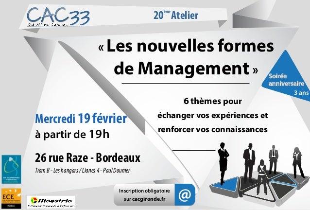 20 Atelier ème  « Les nouvelles formes  de Management » 6 thèmes pour  Mercredi 19 février à partir de 19 h  échanger vos ...