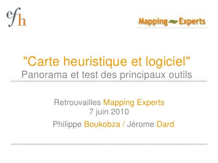 """""""Carte heuristique et logiciel""""Panorama et testdes principauxoutils<br />Retrouvailles Mapping Experts7 juin 2010<br />P..."""