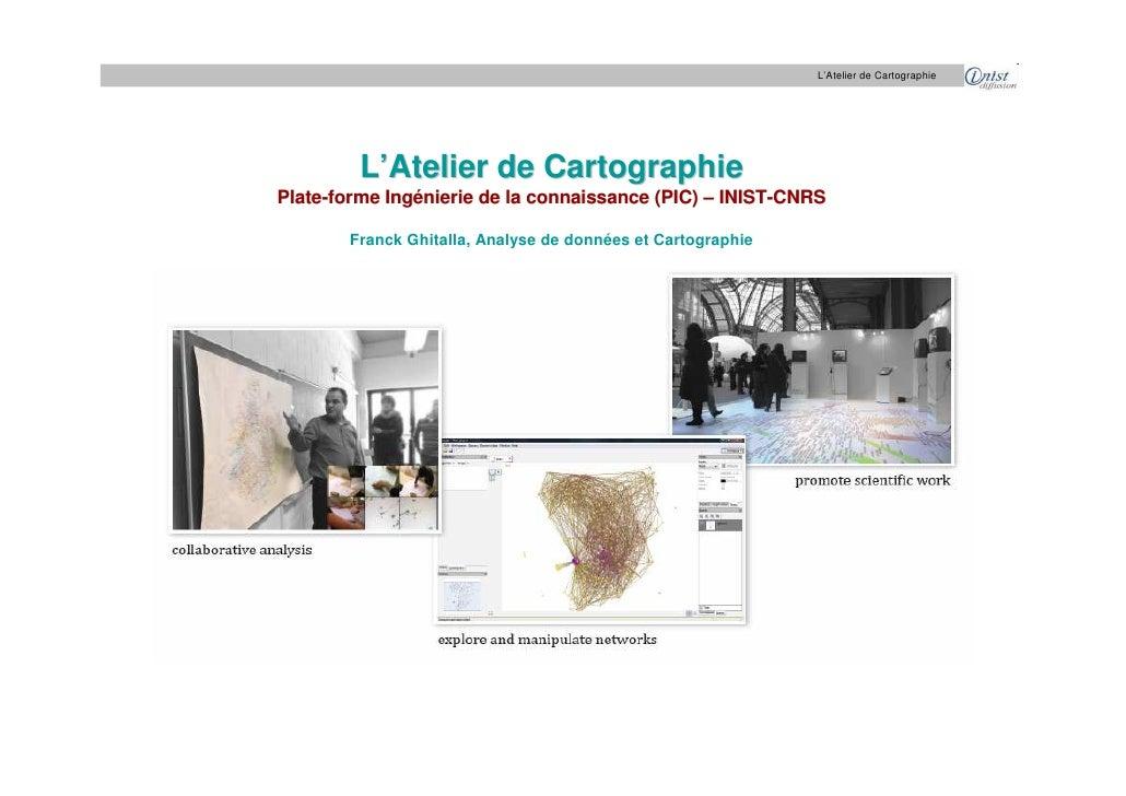 L'Atelier de Cartographie              L'Atelier de Cartographie Plate-forme Ingénierie de la connaissance (PIC) – INIST-C...