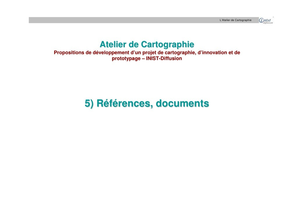 L'Atelier de Cartographie                       Atelier de Cartographie Propositions de développement d'un projet de carto...