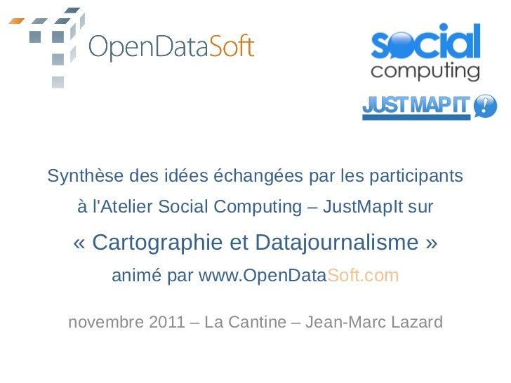 Synthèse des idées échangées par les participants   à lAtelier Social Computing – JustMapIt sur   « Cartographie et Datajo...