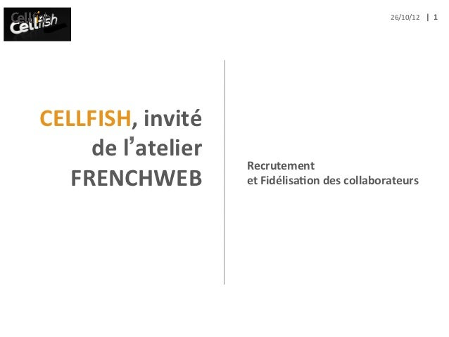 26/10/12	   |	  	  1	  CELLFISH,	  invité	       de	  l'atelier                   	                            Recrutement...