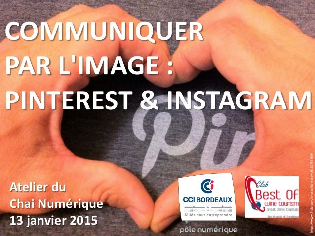 https://www.flickr.com/photos/kentbrew/6851755809/ COMMUNIQUER PAR L'IMAGE : PINTEREST & INSTAGRAM Atelier du Chai Numériq...